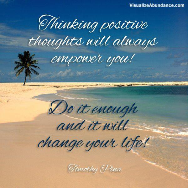 thinking-positive-thoughts-will-always-empower-you-do-it-enough-and-it-will-change-your-life-thinking-quote